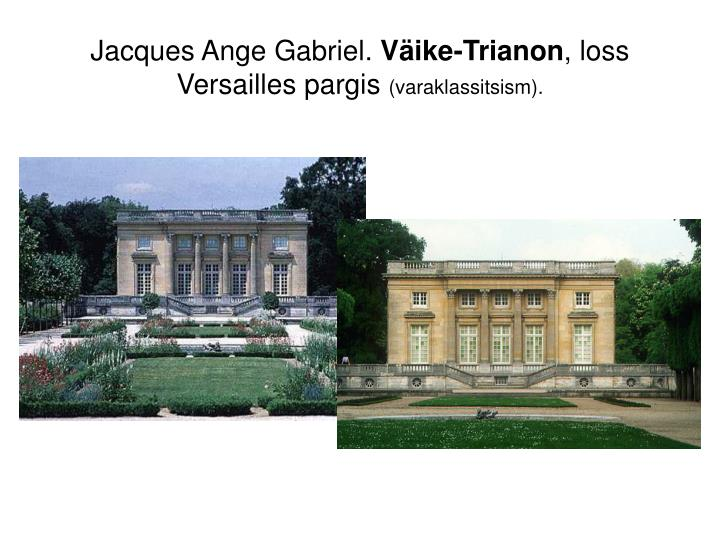 Jacques Ange Gabriel.