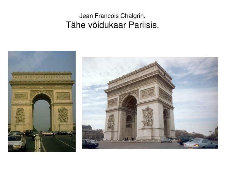 Jean Francois Chalgrin.