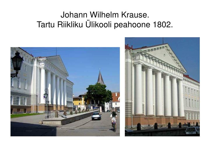 Johann Wilhelm Krause.