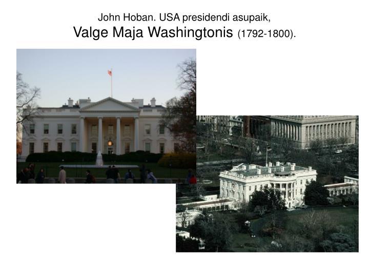 John Hoban. USA presidendi asupaik,