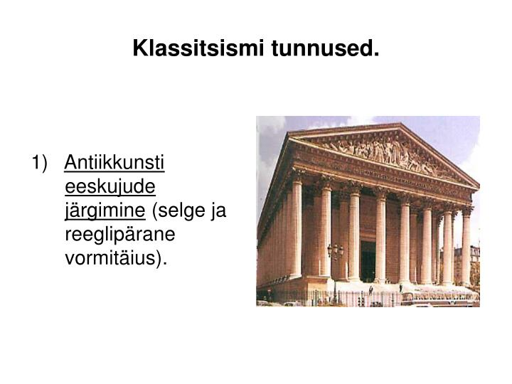 Klassitsismi tunnused.