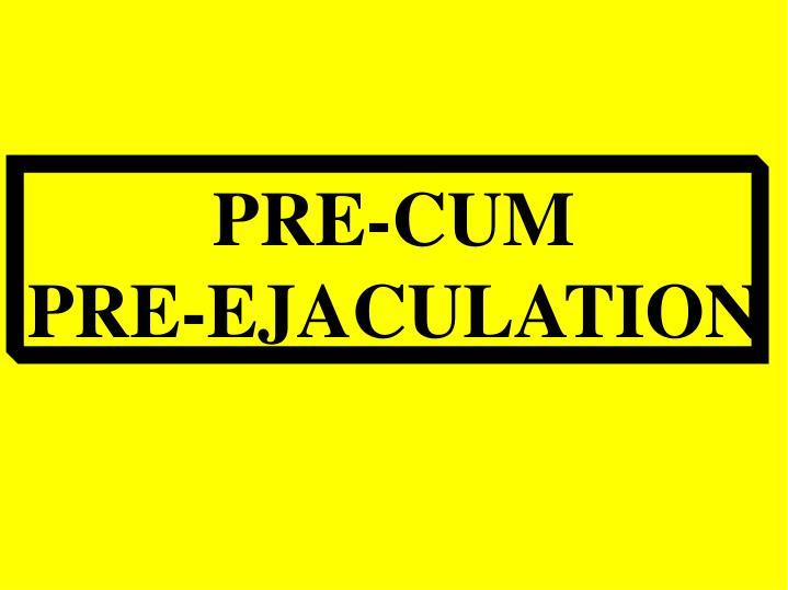 PRE-CUM