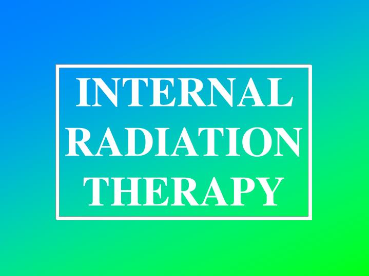 INTERNAL RADIATION