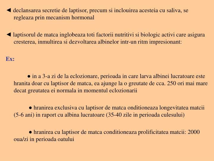 ◄ declansarea secretie de laptisor, precum si inclouirea acesteia cu saliva, se regleaza prin mecanism hormonal