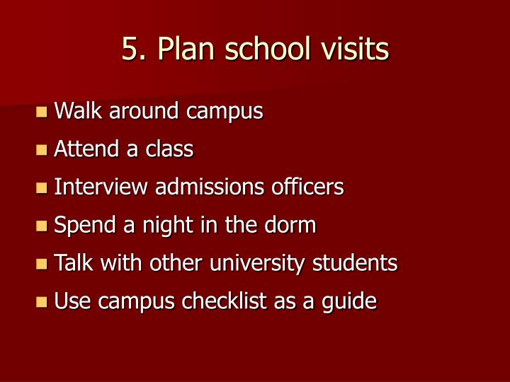 5. Plan school visits
