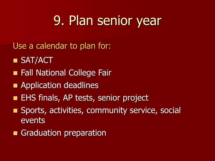 9. Plan senior year