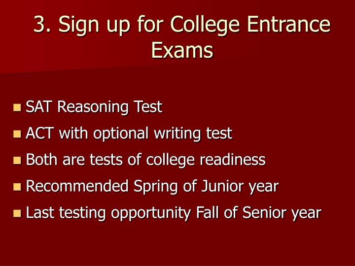 3. Sign up for College Entrance Exams