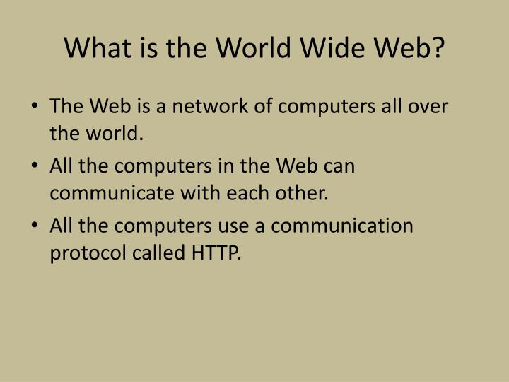 What is the World Wide Web?