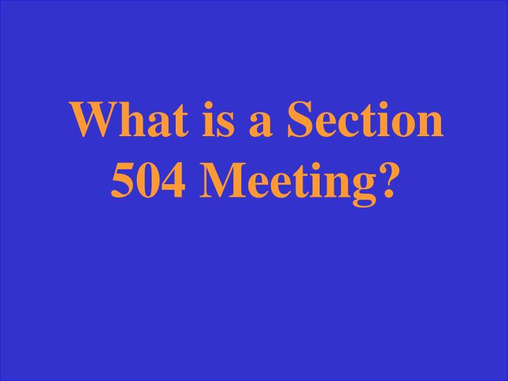 What is a Section 504 Meeting?