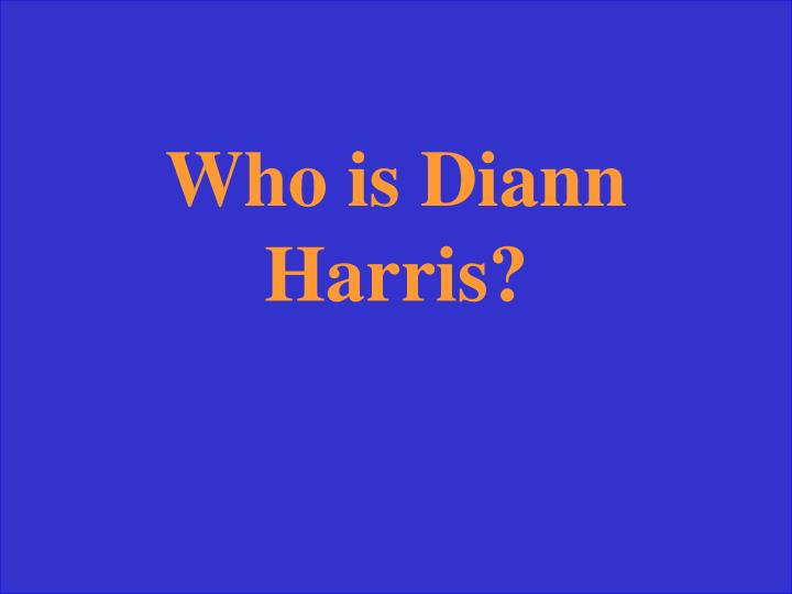 Who is Diann Harris?