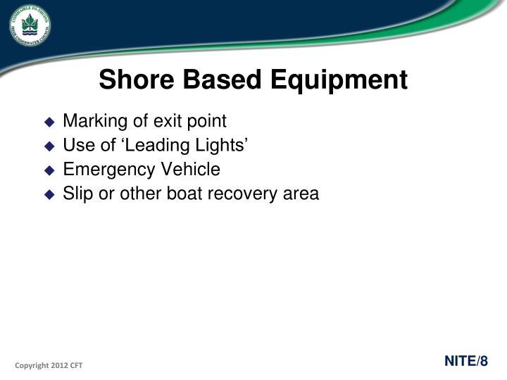 Shore Based Equipment