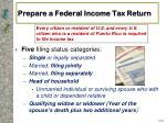 prepare a federal income tax return