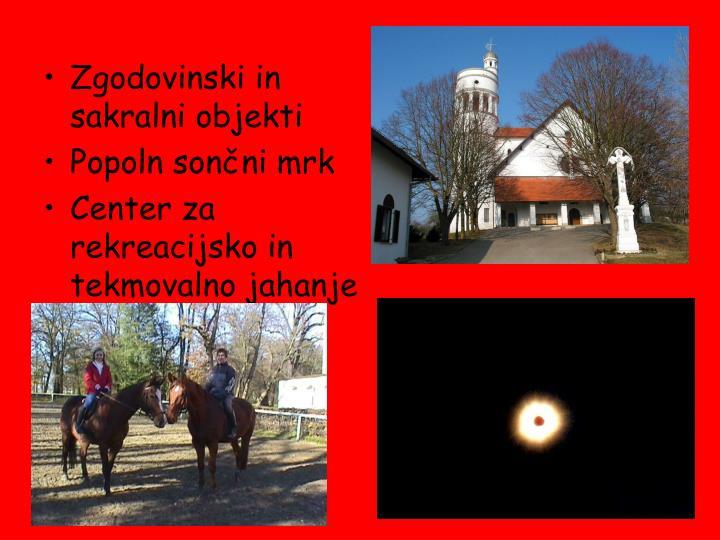 Zgodovinski in                                              sakralni objekti