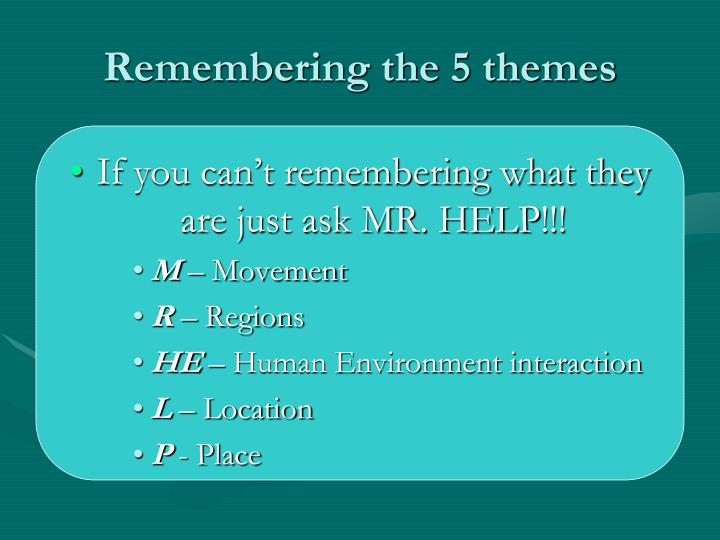 Remembering the 5 themes