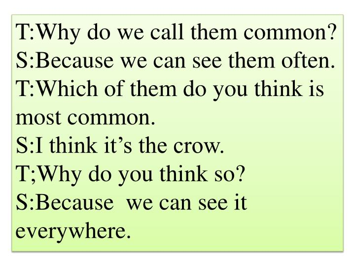 T:Why do we call them common?