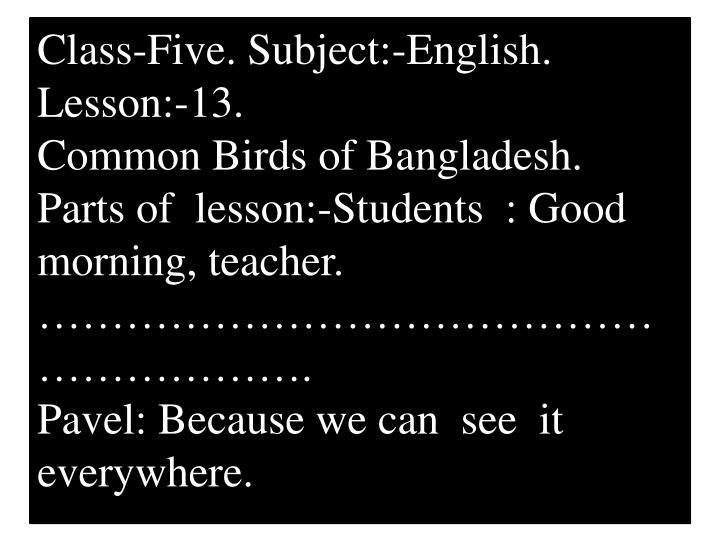Class-Five. Subject:-English. Lesson:-13.