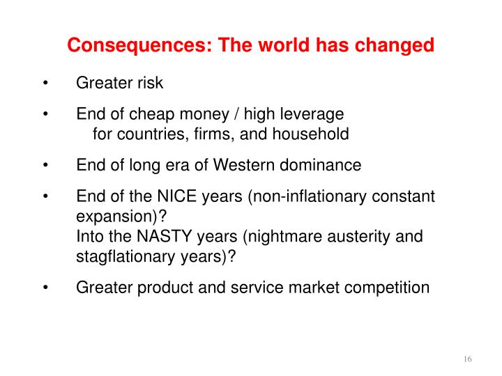 Consequences: The world has changed