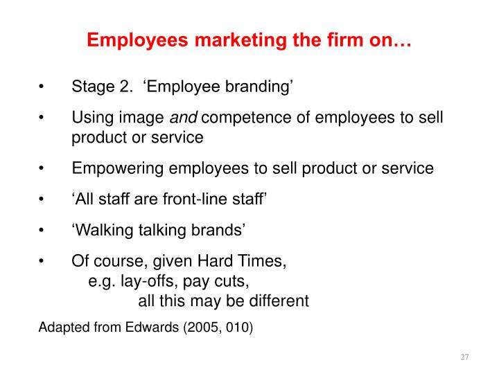 Employees marketing the firm on…