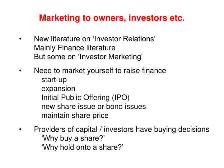 Marketing to owners, investors etc.