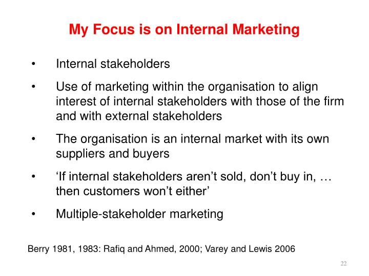 My Focus is on Internal Marketing