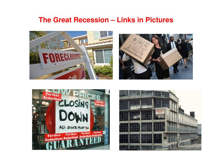 The Great Recession – Links in Pictures