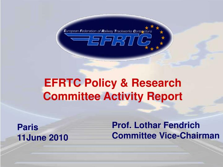 EFRTC Policy & Research Committee Activity Report