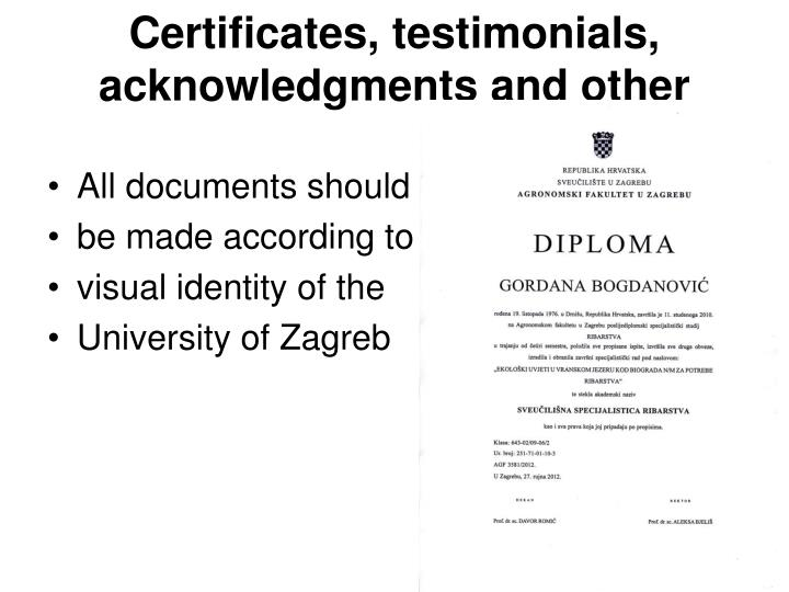 Certificates, testimonials, acknowledgments and other