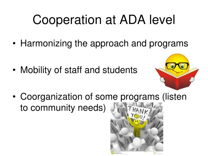 Cooperation at ADA level