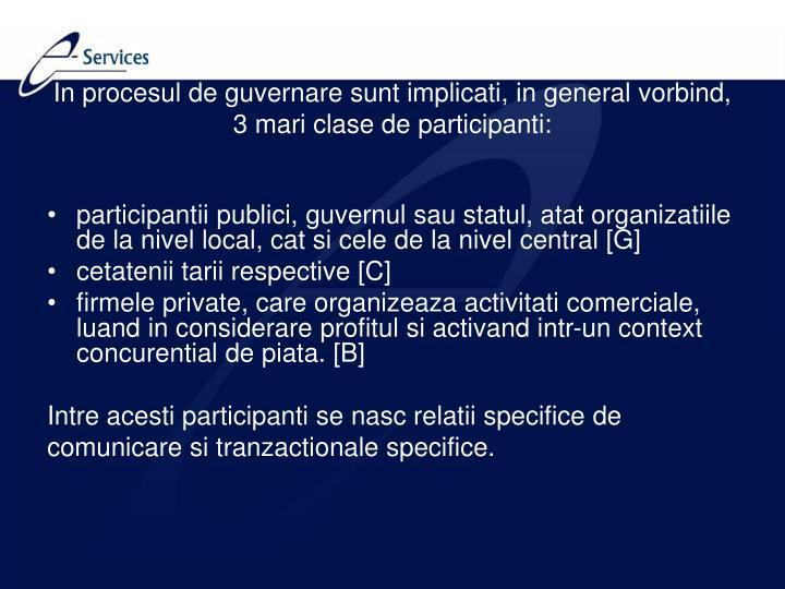 participantii publici, guvernul sau statul, atat organizatiile de la nivel local, cat si cele de la nivel central [G]
