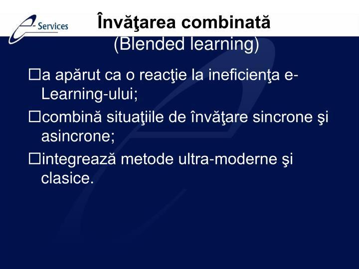 Învăţarea combinată