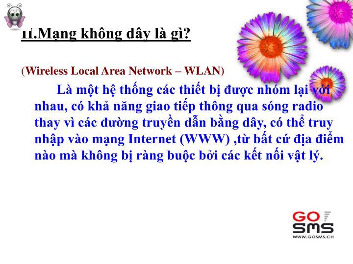 II.Mạng không dây là gì?