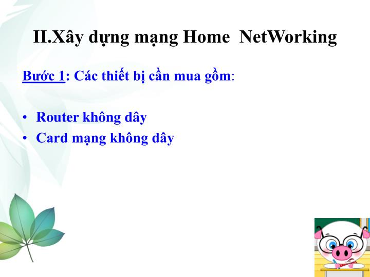 II.Xây dựng mạng Home  NetWorking
