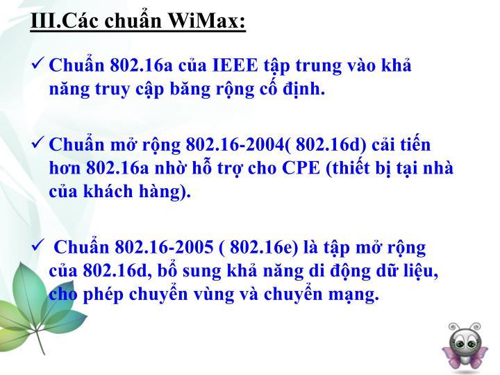 III.Các chuẩn WiMax: