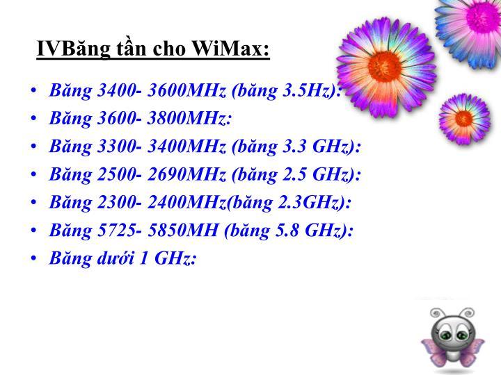 IVBăng tần cho WiMax: