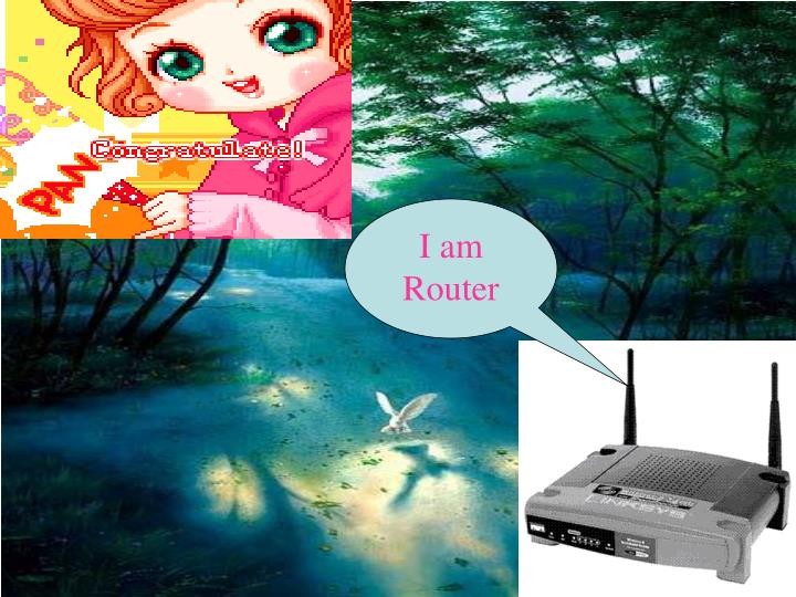 I am  Router