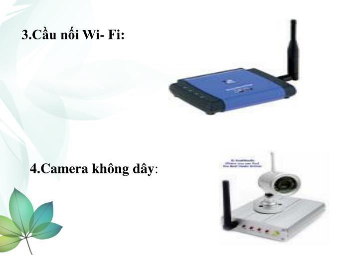 3.Cầu nối Wi- Fi: