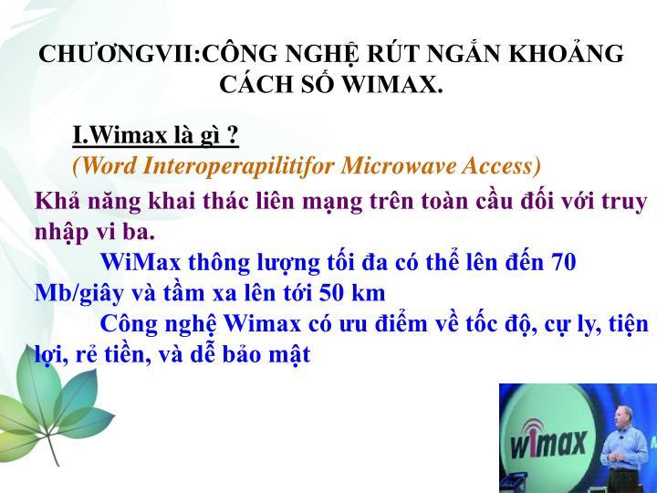 CHƯƠNGVII:CÔNG NGHỆ RÚT NGẮN KHOẢNG CÁCH SỐ WIMAX.
