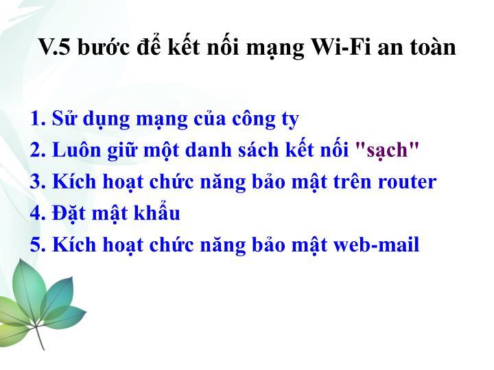 V.5 bước để kết nối mạng Wi-Fi an toàn