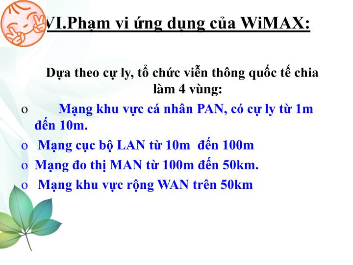 VI.Phạm vi ứng dụng của WiMAX: