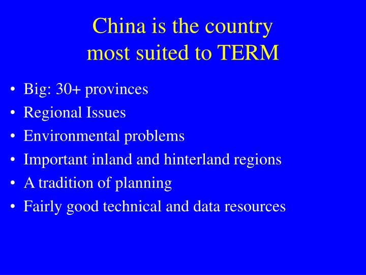 China is the country most suited to term