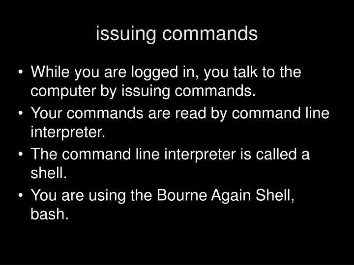 issuing commands