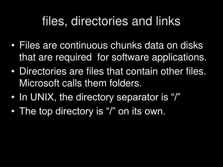 files, directories and links