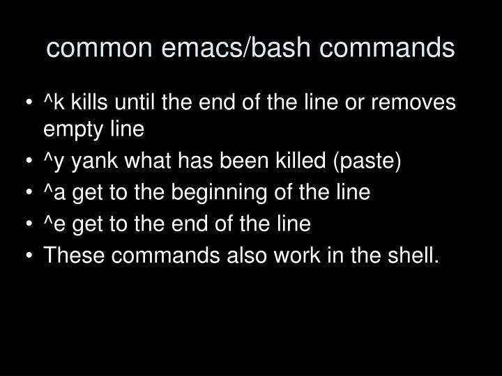 common emacs/bash commands