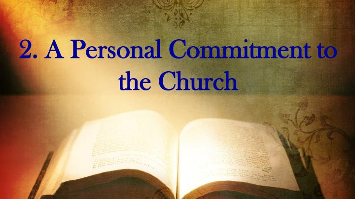 2. A Personal Commitment to the Church