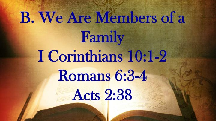 B. We Are Members of a Family