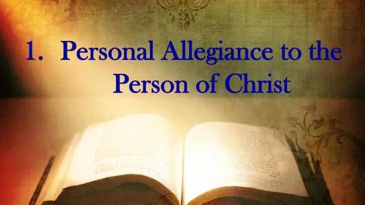 Personal Allegiance to the Person of Christ