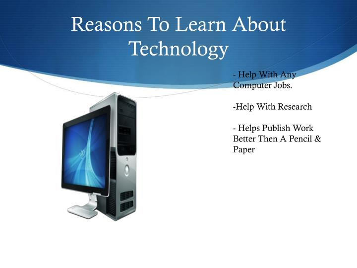 Reasons to learn about technology