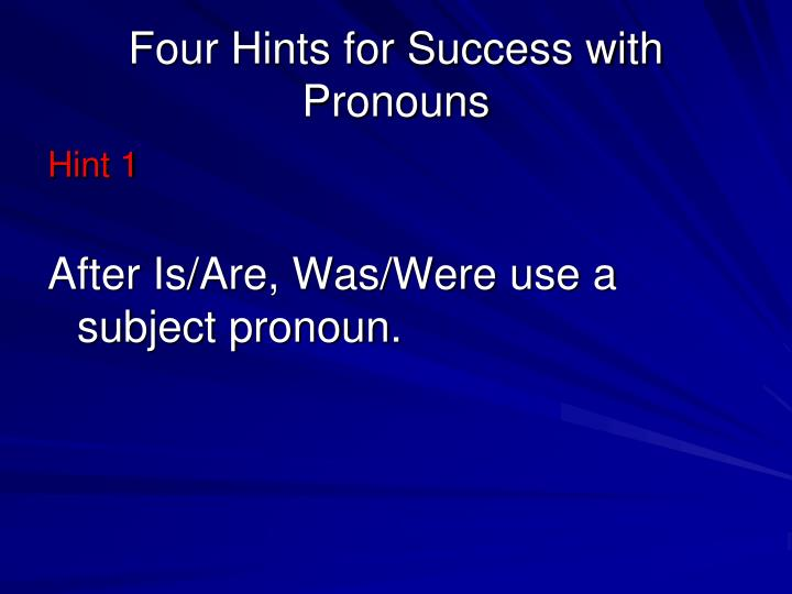 Four Hints for Success with Pronouns