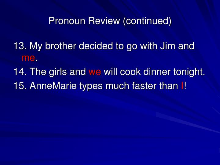 Pronoun Review (continued)