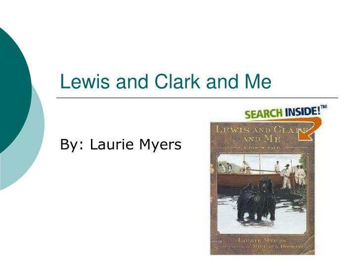 lewis and clark and me